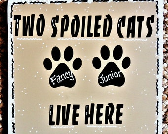 PERSONALIZED 2 Spoiled CATS SIGN Kennel Pet Plaque Groomer Wood Craft Wood Wooden