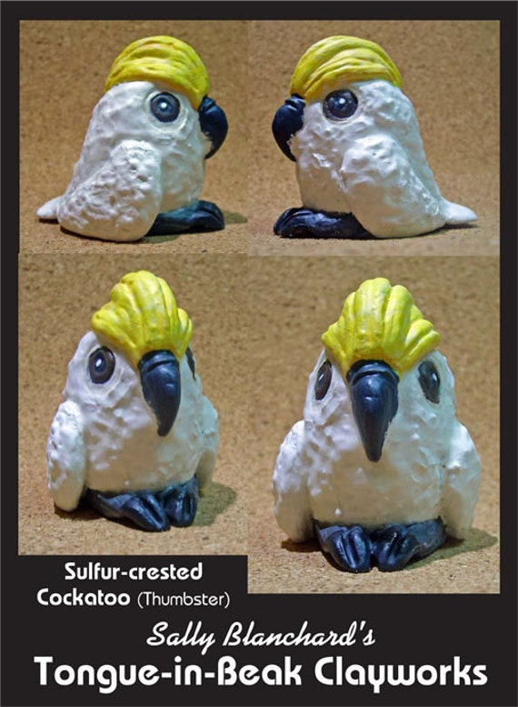 """Sulfur-crested Cockatoo - Sally Blanchard's Tongue-in-Beak Clayworks """"Thumbster"""""""