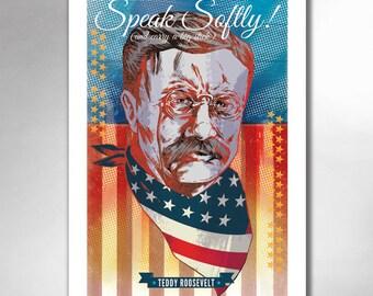 TEDDY ROOSEVELT Speak Softly 13x19 Art Print by Rob Ozborne