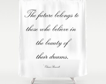 Girls Bathroom Decor, Inspirational Shower Curtain, Eleanor Roosevelt Quote, Girls Shower Curtain, Inspirational Quote, Black and White