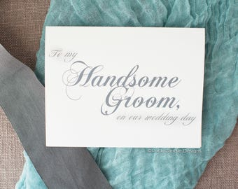 To My Handsome Groom On Our Wedding Day Card | Classic Script | Card to Give Your Husband the Morning of Your Wedding | Future Husband Card