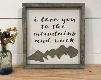 I love you to the Mountains and back Sign - Mountain Nursery Decor - Rustic Nursery Decor - Unisex Nursery - Mountain Wedding Sign