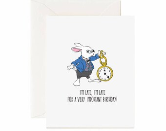 """Rabbit """"I'm Late, I'm Late For A Very Important Birthday"""" Greeting Card"""