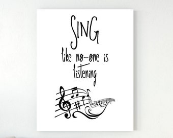 Sing Instant Print, Digital Wall Art,  'Sing like no-one is listening' Decor, Printable Gift, Digital Quote, Instant Download, Decor Print