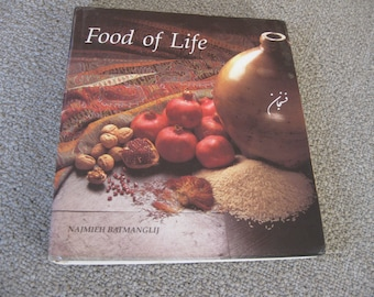 Food Of Life A Book Of Ancient Persian and Modern Iranian Cooking and Ceremonies by Najmieh Batmanglij