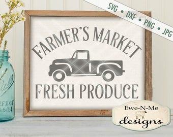 Farmers Market SVG - kitchen svg - farmhouse svg - old truck svg - farmers market - fresh produce svg - Commercial Use  svg, dxf, png, jpg