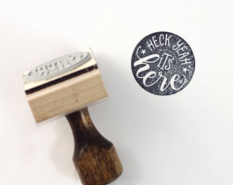 Heck yeah, it's here - Hand Lettered stamp -  1 1/2 x 1 1/2 stamp