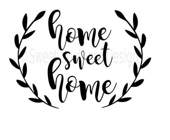 Home Sweet Home SVG Instant Download Design For Cricut Or