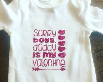 Girl's Sorry Boys Daddy is my Valentine Onesie or Top