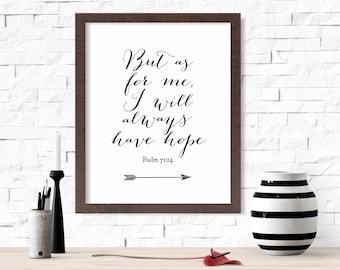 But As For Me, I Will Always Have Hope Wall Art Printable Black & White -8x10- Instant Download Psalm Bible Verse Prayer Interior Home Decor