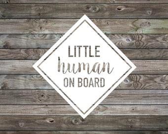 Baby on Board Sticker | Baby on Board Car Decal | Baby on Board | Little Human on Board decal | Car Sticker | Vinyl Decal | Window Decal |