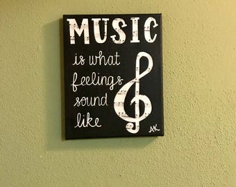 Music is what feelings sound like, inspirational, home decor, wall art, canvas, painting