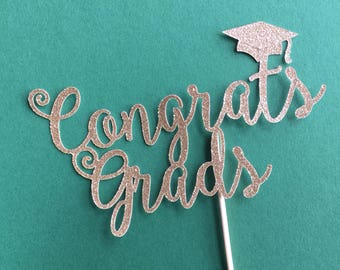 Congrats Grads - cake topper - for proms, graduation parties, school and college leavers.