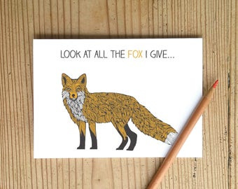 "Funny Fox Pun Card - ""Look at all the Fox I give"" Fucks Given"