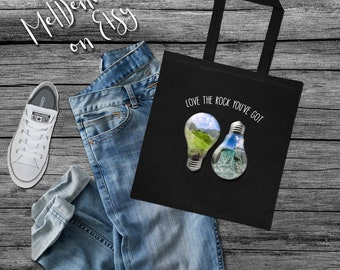 """Earth day Tote bag """"Love the rock you got"""" for those who love the environment and the planet we live on!"""