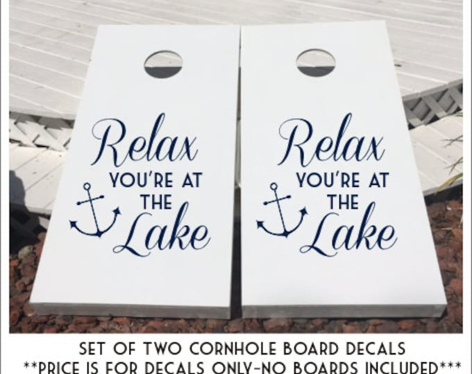Relax You're at the Lake Decals Set of Cornhole Decals DIY Lake Decals Cornhole Boards Decals Anchor Nautical Lake Decals Set of Two Decals