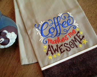 Coffee Makes Me AWESOME Kitchen Floursack  Fingertip Tea Towel Embroidered