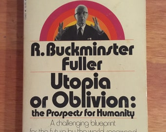 Utopia or Oblivion: The Prospects For Humanity by R. Buckminster Fuller - 1972 paperback
