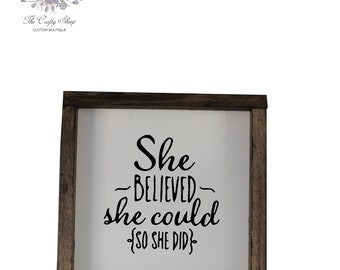 She Believed She Could So She Did Rustic Farmhouse Sign / Built by Hand / Hand-painted