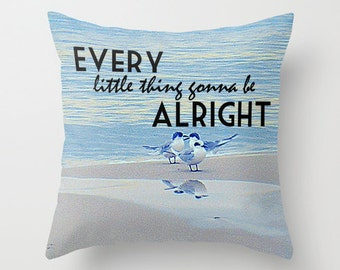 Every Little Thing Gonna Be Alright pillow cover, 3 Little Birds Pillow, every little thing is gonna be alright, Bob Marley 3 Little Birds