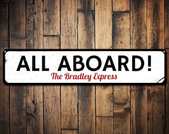 All Aboard Sign, Train Sign, Custom Train Station Sign, Family Name Sign, Train Man Cave Sign, Railroad Gift - Quality Aluminum ENS1001517