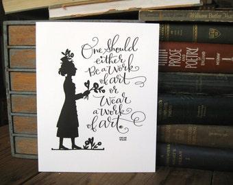 LETTERPRESS ART PRINT- One should either be a work of art or wear a work of art. Oscar Wilde