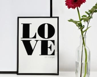 Love or Change Print, A4, A3, 30 x 40 cm