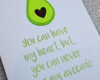 You Can Have My Heart But You Can Never Have My Avocado Valentine Card 2018 Style