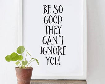 Be So Good They Can't Ignore You - Instant Download, Black and White, Arrow Print, Nursery Print, follow your arrow, printable art