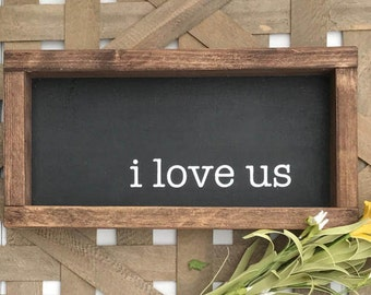 I LOVE US  Wood Sign | wall decor | farmhouse sign | rustic sign | farmhouse style | fixer upper decor | wood sign