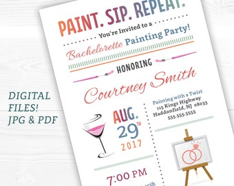 Paint Party, Paint and Sip, Wine and Painting Party Invites, Bachelorette or Birthday Party Versions, Paint Sip Repeat, DIY, Printable