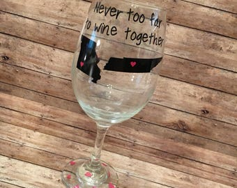 Never Too Far To Wine Together, Wine Glass, Single Glass, Best Friends, Mother Daughter, Sisters, Besties, Cousins