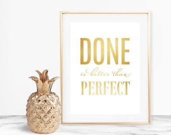 Done is Better than Perfect - Instant Digital Download