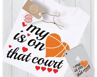 My Heart is on that Court SVG Files Basketball Mom Mama Designs - Basketball SVG Files for Cricut - Basketball Grandma SVG