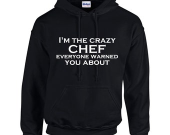 I'm The Crazy Chef Everyone Warned You About.  Mens Hoodie.  Men Occupation. Chef Hoodies. Cooking Hoodies .