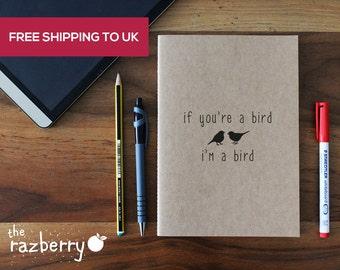 If you're a bird I'm a bird notebook design from the film The Notebook Notepad A5 Kraft Notebook Bird Nature Design Paper Stationery Blank
