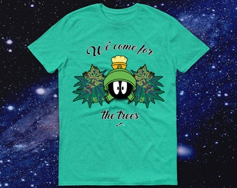 We come for the trees alien shirt