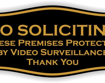 No Soliciting sign these premises protected by video surveillance thank you sign