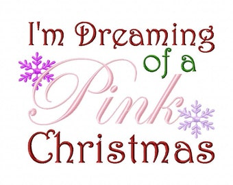 INSTANT DOWNLOAD Im Dreaming of a Pink Christmas Machine Embroidery Design