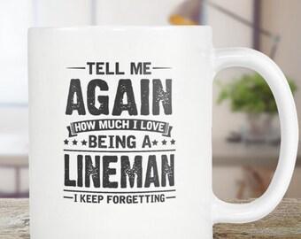 Lineman Mug Gift - Coffee Mug Tea Cup 11oz