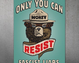 Smokey Says Resist Anti-Trump PRINTABLE Protest Poster | Climate March, Climate Change, National Park Protest Sign