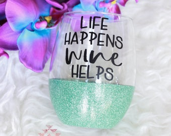 Life Happens Wine Helps Glitter Wine Glass / READY TO SHIP / White Elephant Gift / Adulting is Hard / Funny Wine Glass / Wine Lovers Gift