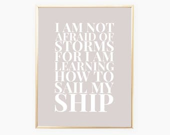 I am not afraid of storms, Louisa May Alcott Quote, Little Women Print, Literary Quote, Literary Print