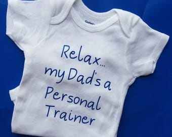 Relax My Dad's A Personal Trainer, Personal Trainer Baby, Baby Shower Gift, Gender Neutral Baby Clothes, Personal Trainer Gift, Crossfit