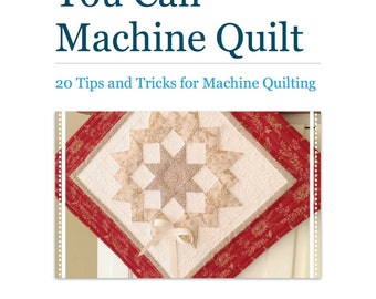 How to Quilt Book How To Machine Quilt Tips and Tricks Tutorial Pattern Sewing ebook PDF Easy Free Motion Design Instructions Download