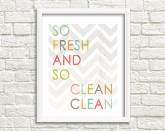 Instant Printable Digital Download - So Fresh and So Clean Clean - 8x10 Digital Typography Art Print