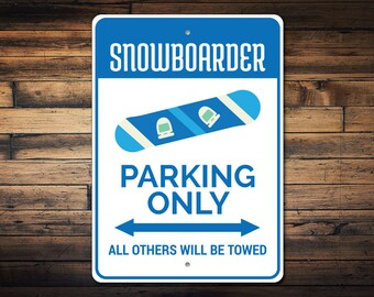 Snowboarder Parking Sign, Snowboarder Gift, Snowboarder Decor, Snowboarder Sign, Snowboard Sign, Snow Bird Gift -Quality Aluminum ENS1002834