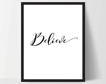 Instant Download, Believe, Art Print, Quote, Inspirational Print Decor, Digital Art Print, Office Print, 12x16, Black