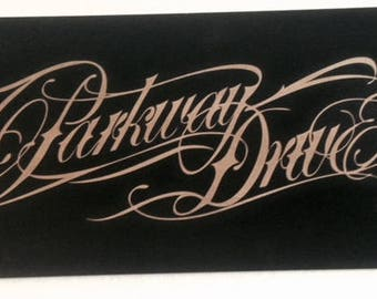 Your Band Sign (Parkway Drive is just an example)