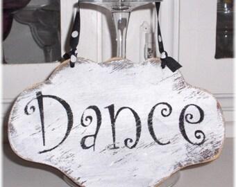 Dance Shabby Cottage White Wood Sign Custom